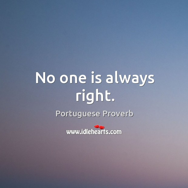 Image, No one is always right.