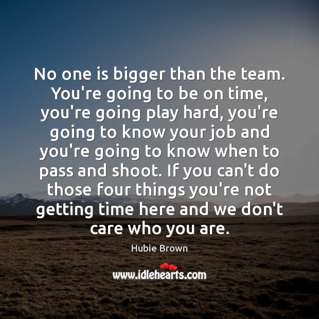 Image, No one is bigger than the team. You're going to be on