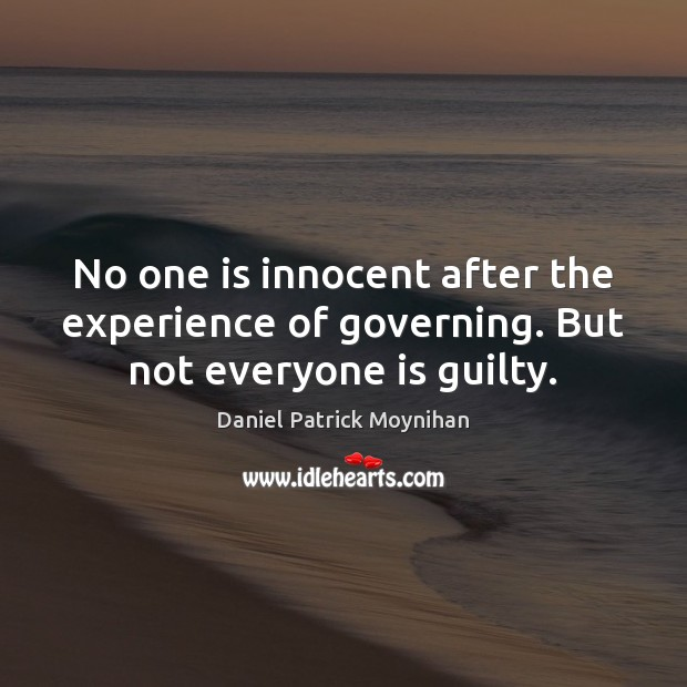 Image, No one is innocent after the experience of governing. But not everyone is guilty.