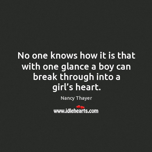No one knows how it is that with one glance a boy can break through into a girl's heart. Image
