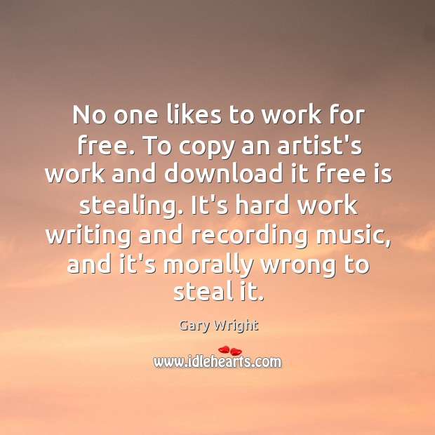 Image, No one likes to work for free. To copy an artist's work