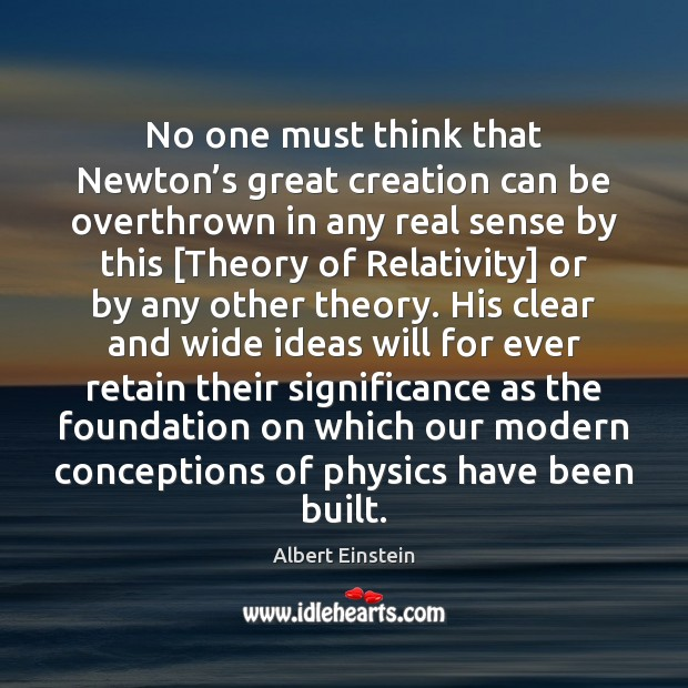 Image, No one must think that Newton's great creation can be overthrown