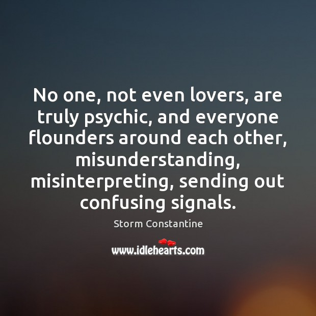 Image, No one, not even lovers, are truly psychic, and everyone flounders around