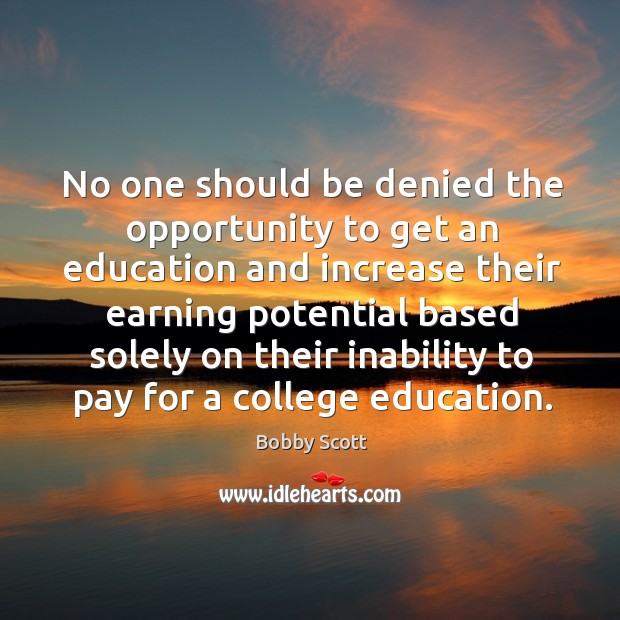 No one should be denied the opportunity to get an education Image