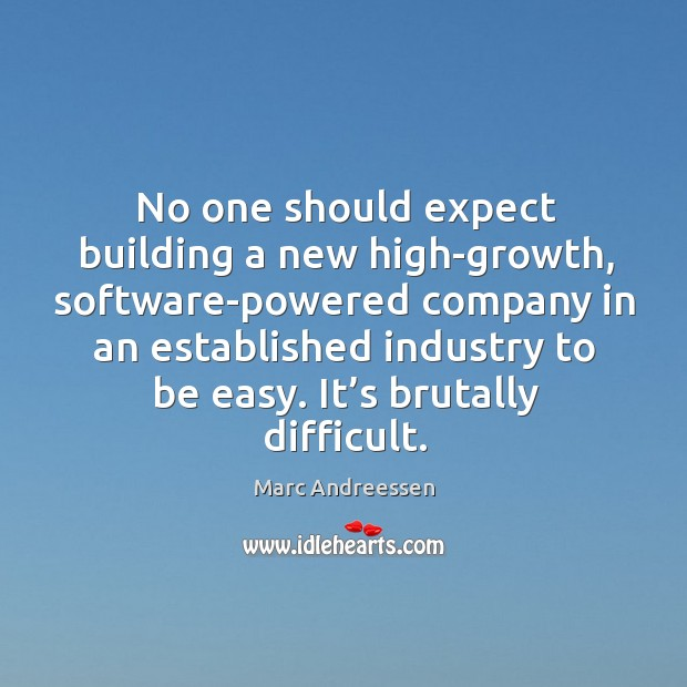 No one should expect building a new high-growth, software-powered company in an established Image