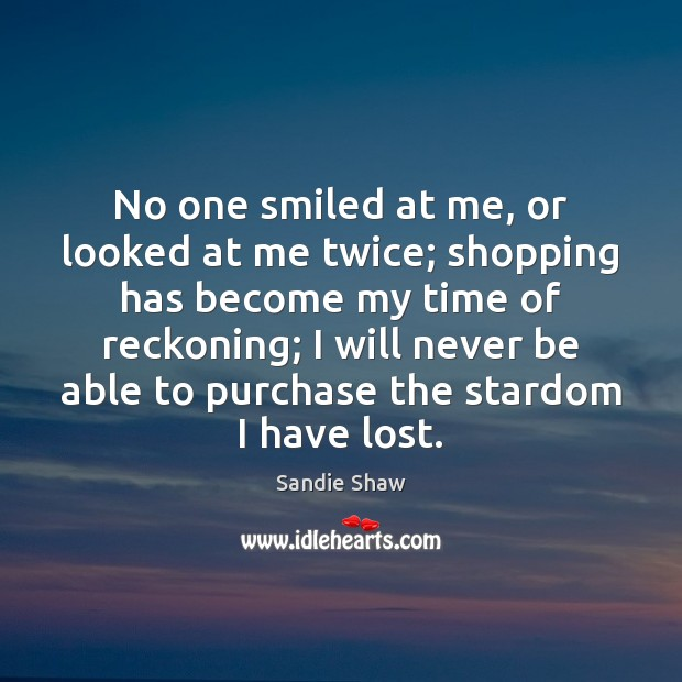 No one smiled at me, or looked at me twice; shopping has Image