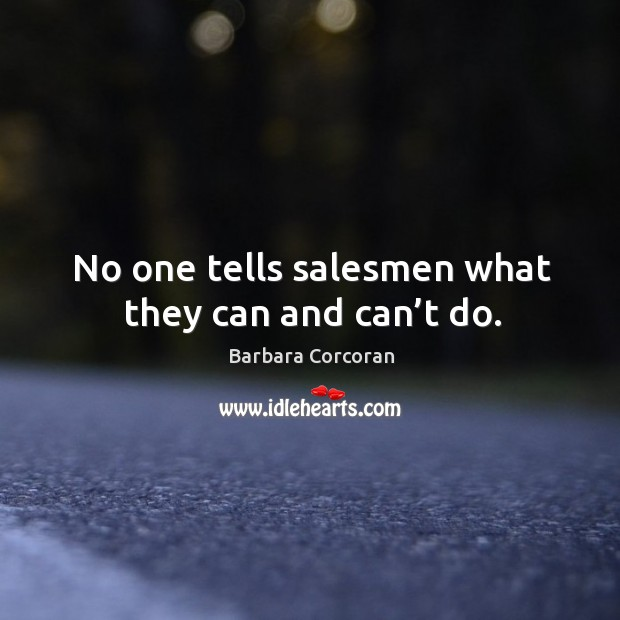 No one tells salesmen what they can and can't do. Image