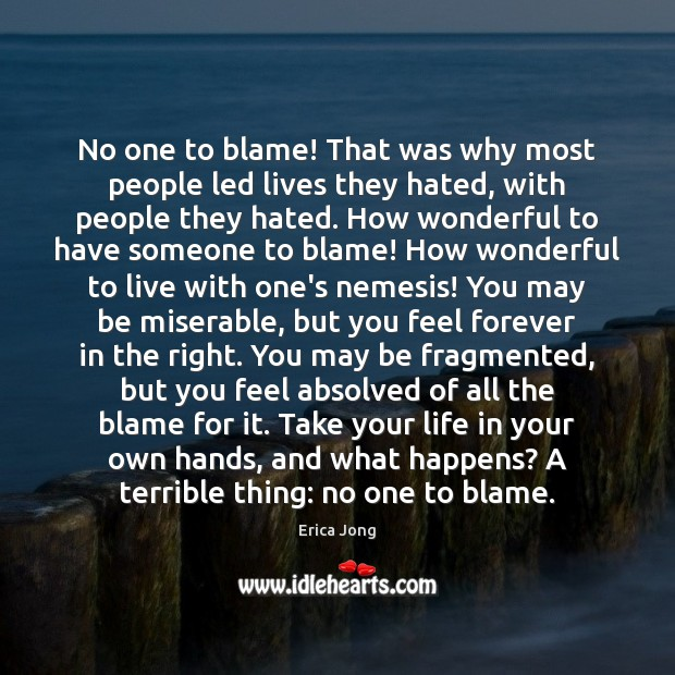 No one to blame! That was why most people led lives they Image