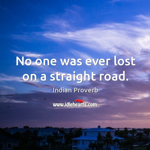 Image, No one was ever lost on a straight road.