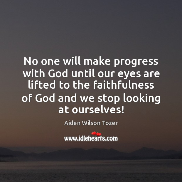 Image, No one will make progress with God until our eyes are lifted