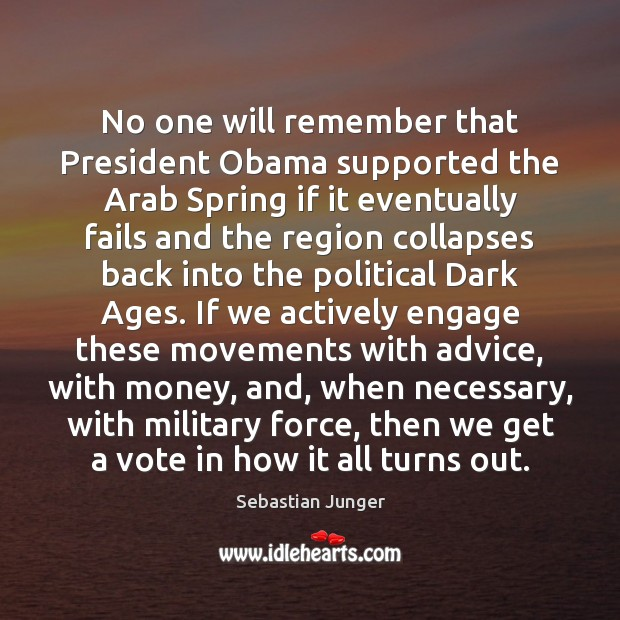 Image, No one will remember that President Obama supported the Arab Spring if
