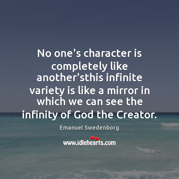 No one's character is completely like another'sthis infinite variety is like a Emanuel Swedenborg Picture Quote
