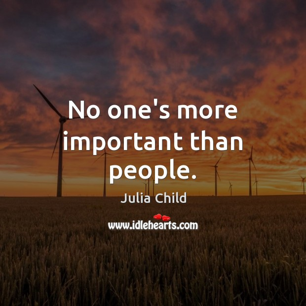 Image, No one's more important than people.
