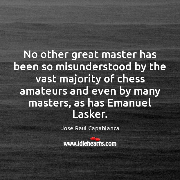 Image, No other great master has been so misunderstood by the vast majority