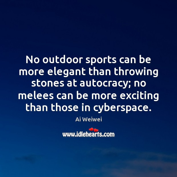 Image, No outdoor sports can be more elegant than throwing stones at autocracy;