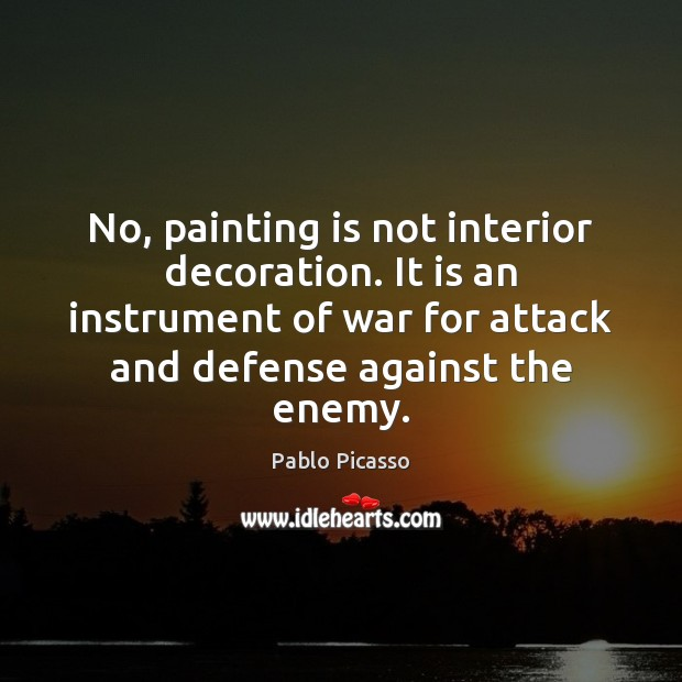 Image, No, painting is not interior decoration. It is an instrument of war
