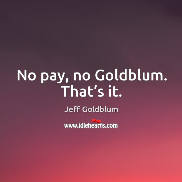 Picture Quote by Jeff Goldblum