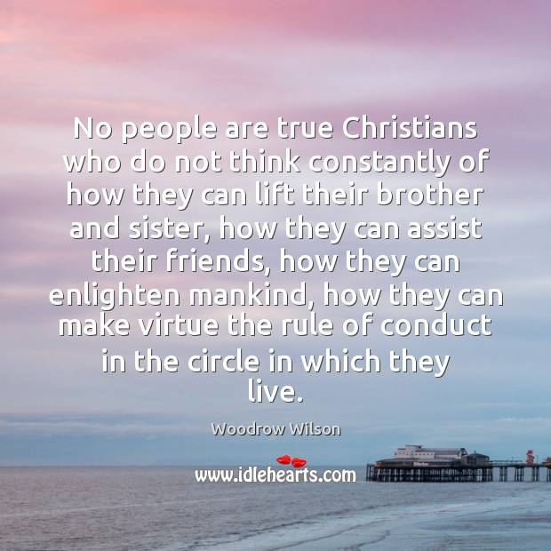 Image, No people are true Christians who do not think constantly of how