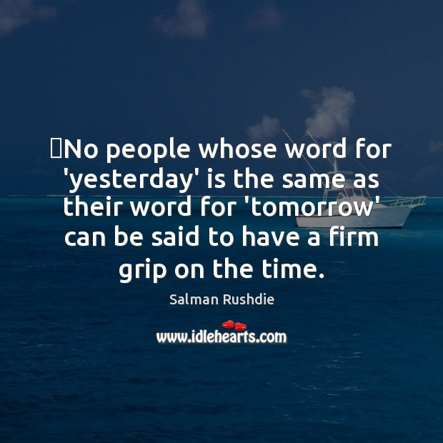 No people whose word for 'yesterday' is the same as their word Image