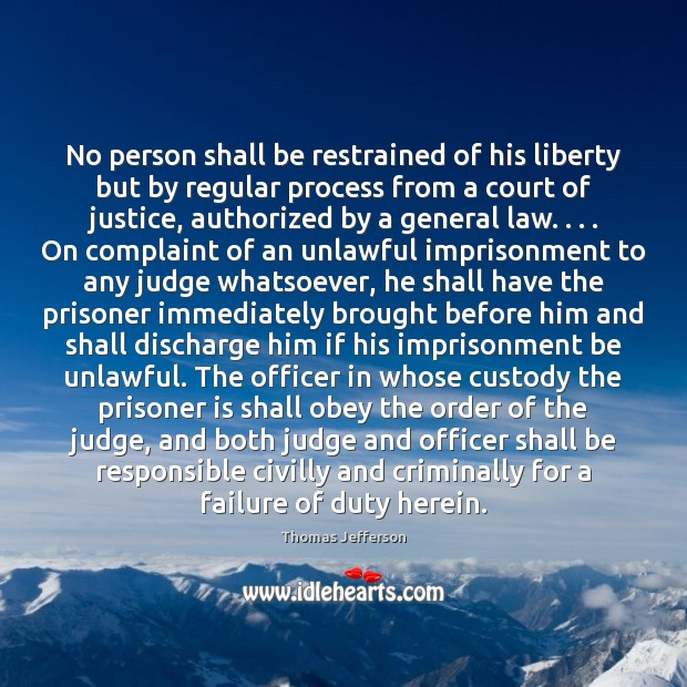 No person shall be restrained of his liberty but by regular process Image
