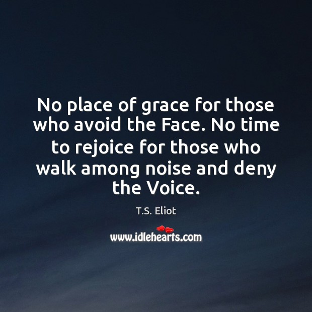 Image, No place of grace for those who avoid the Face. No time