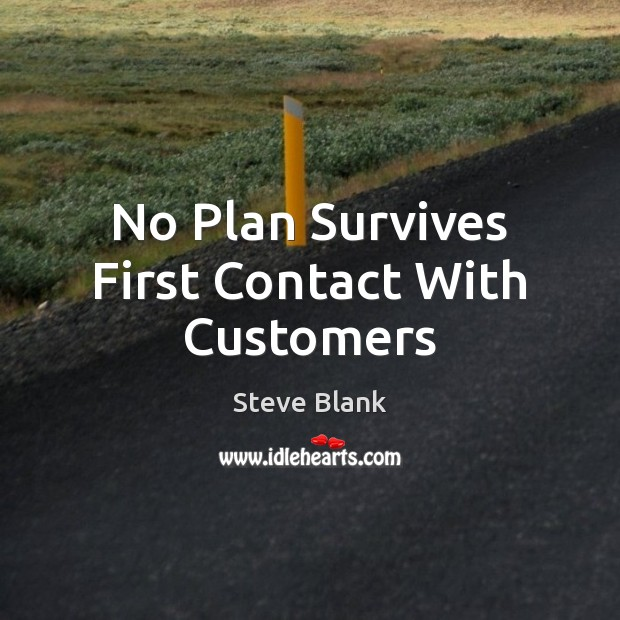 No Plan Survives First Contact With Customers Image