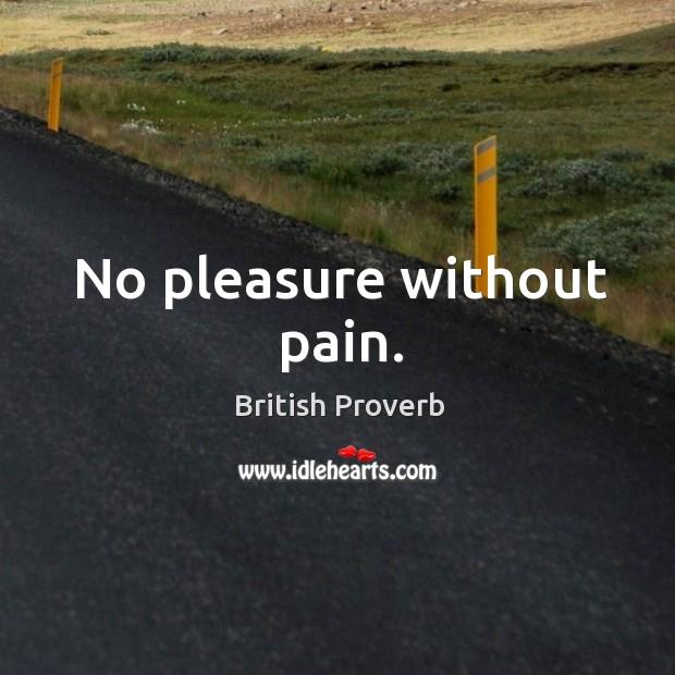 No pleasure without pain. Image
