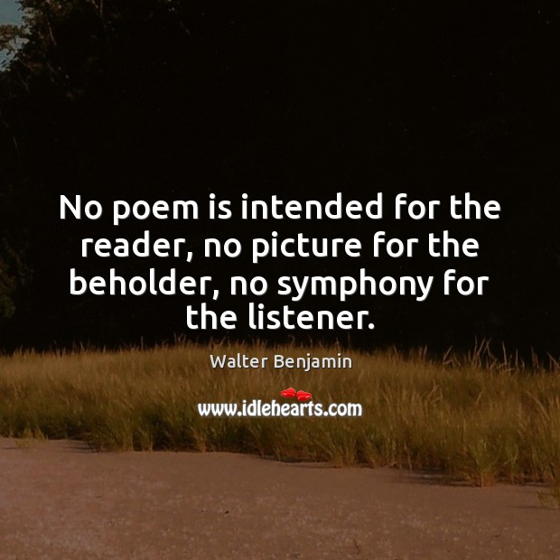 No poem is intended for the reader, no picture for the beholder, Image