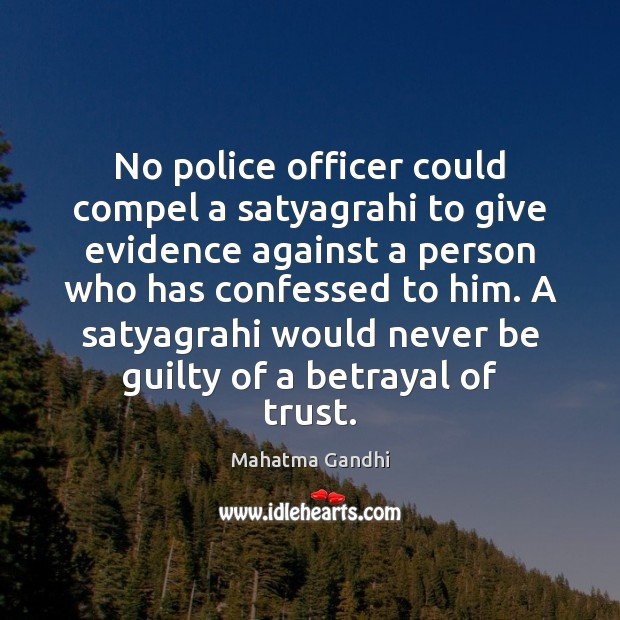 Image, No police officer could compel a satyagrahi to give evidence against a