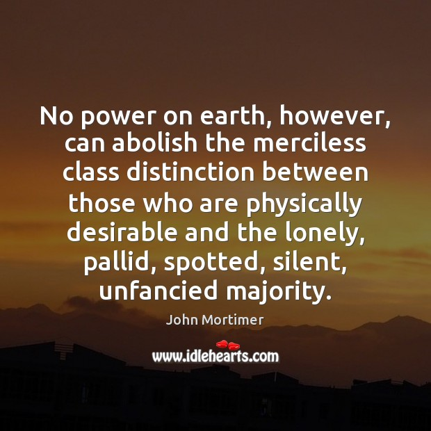 No power on earth, however, can abolish the merciless class distinction between Image