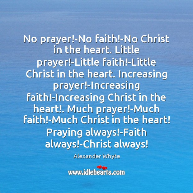 Image, No prayer!-No faith!-No Christ in the heart. Little prayer!-Little