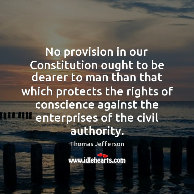 No provision in our Constitution ought to be dearer to man than Image