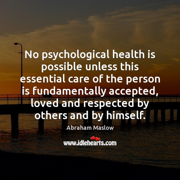 Image, No psychological health is possible unless this essential care of the person
