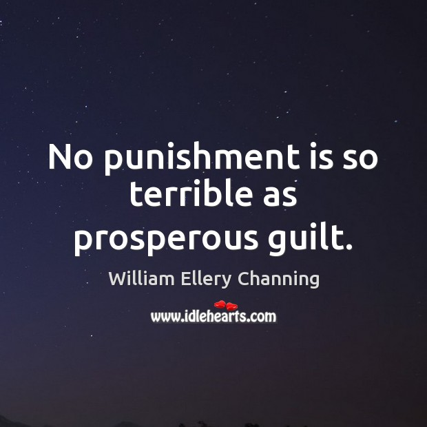 No punishment is so terrible as prosperous guilt. Punishment Quotes Image
