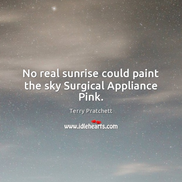Image, No real sunrise could paint the sky Surgical Appliance Pink.
