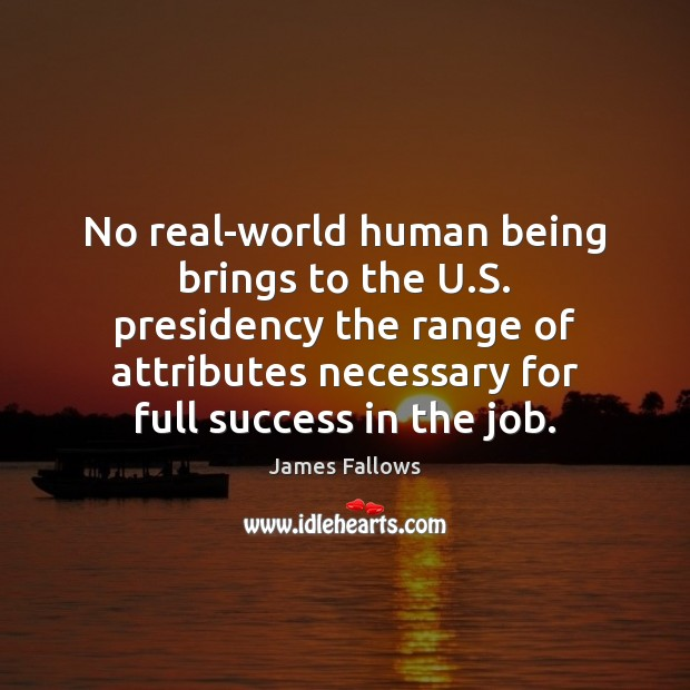 No real-world human being brings to the U.S. presidency the range Image
