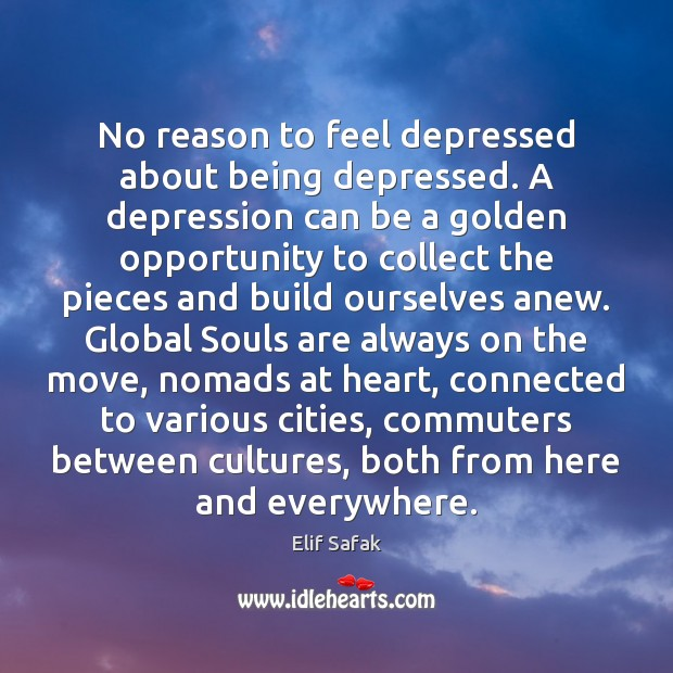 Image, No reason to feel depressed about being depressed. A depression can be