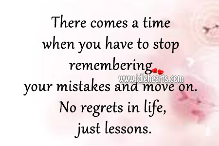 No Regrets In Life, Just Lessons.