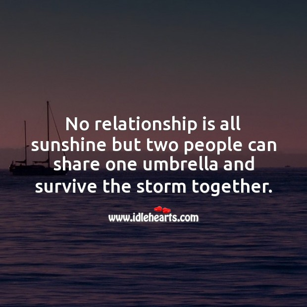 No relationship is all sunshine Relationship Quotes Image
