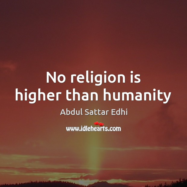 Image, No religion is higher than humanity