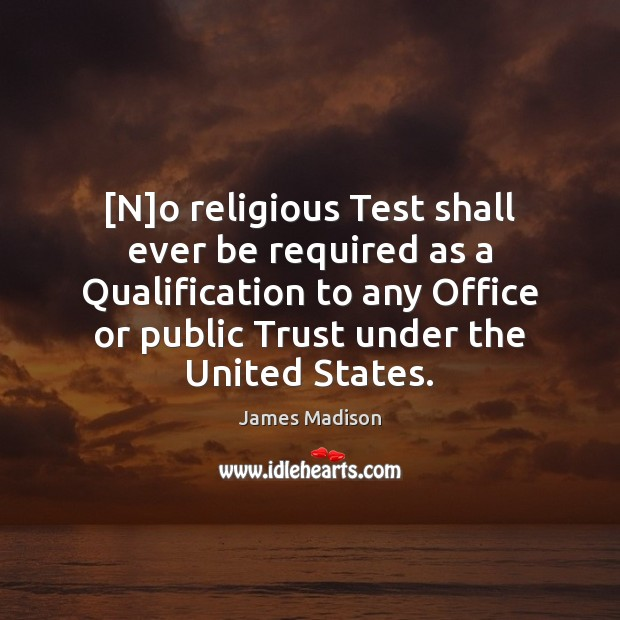 Image, [N]o religious Test shall ever be required as a Qualification to