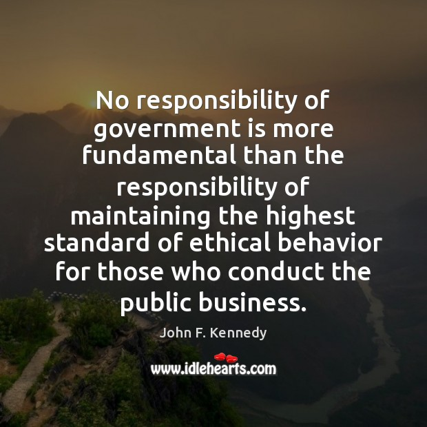 No responsibility of government is more fundamental than the responsibility of maintaining Image