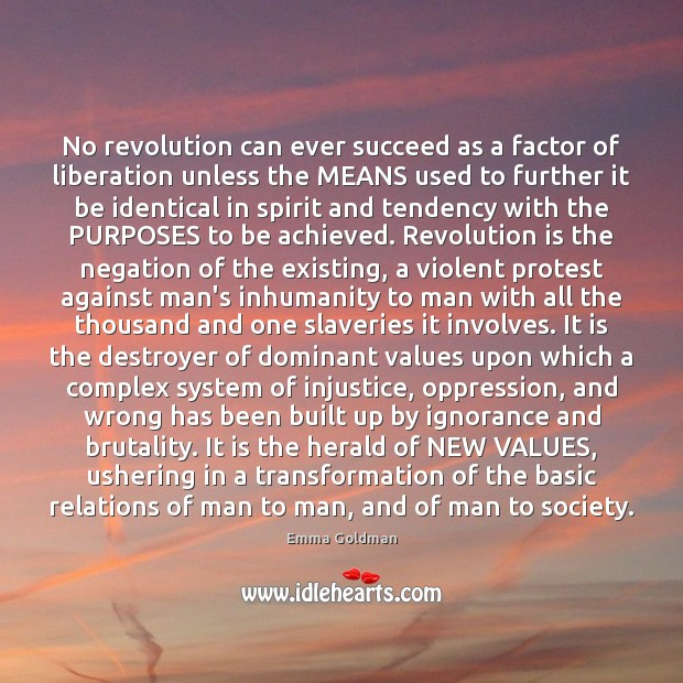 Image, No revolution can ever succeed as a factor of liberation unless the