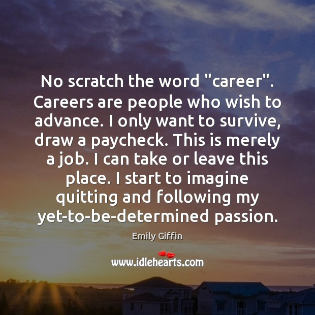 """Image, No scratch the word """"career"""". Careers are people who wish to advance."""