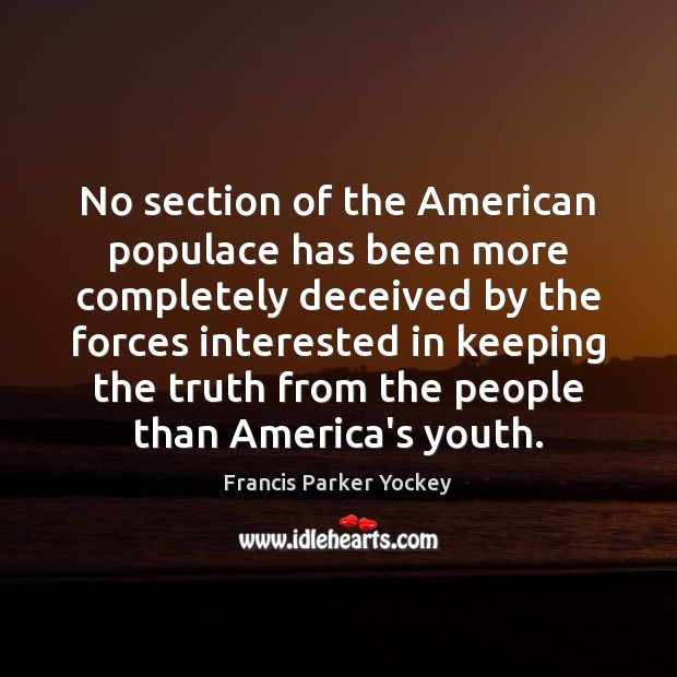 No section of the American populace has been more completely deceived by Image