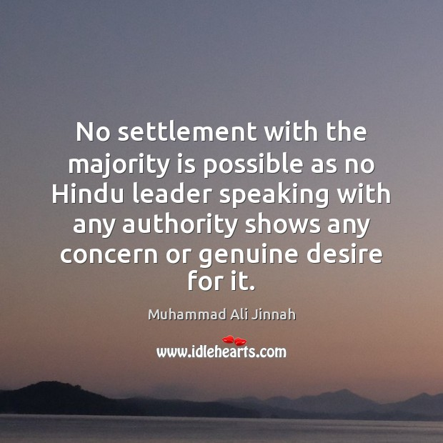 No settlement with the majority is possible as no Hindu leader speaking Image