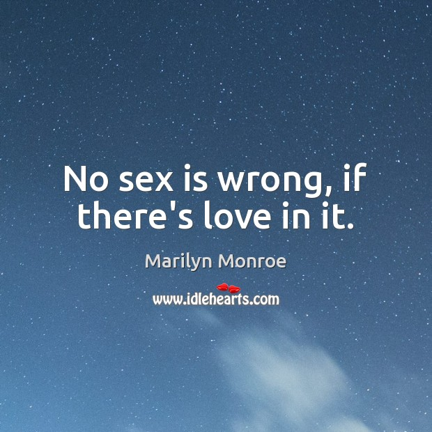 No sex is wrong, if there's love in it. Image
