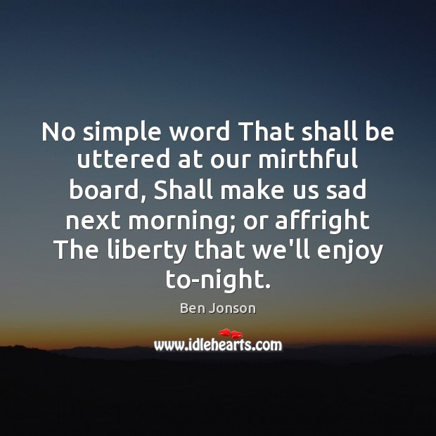 No simple word That shall be uttered at our mirthful board, Shall Image