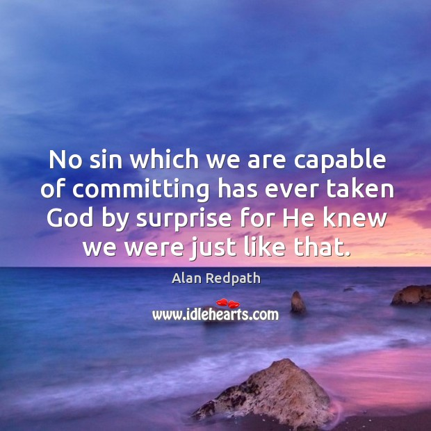 Image, No sin which we are capable of committing has ever taken God