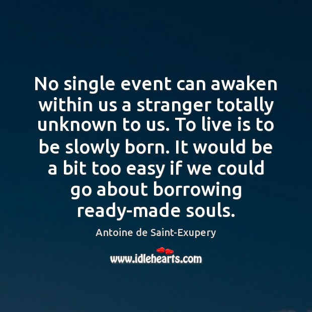 No single event can awaken within us a stranger totally unknown to Picture Quotes Image